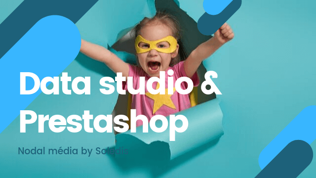 google-data-studio-prestashop-connecteur