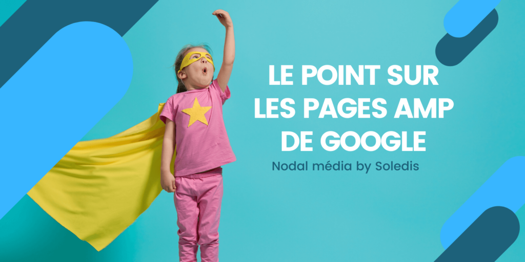 LE POINT SUR LES PAGES AMP DE GOOGLE