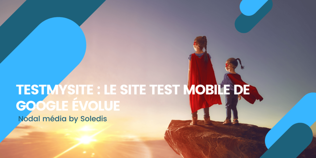 TESTMYSITE LE SITE TEST MOBILE DE GOOGLE ÉVOLUE